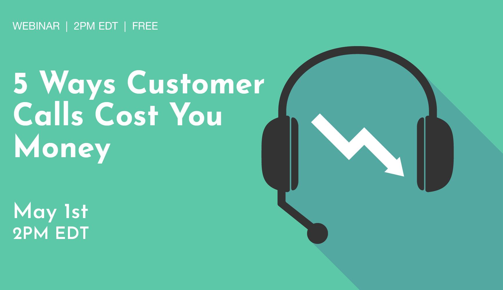 5 Ways Customer Calls Cost You Money-01 (1)