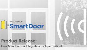 OpenTech Alliance Adds INSOMNIAC SmartDoor to IoE Platform
